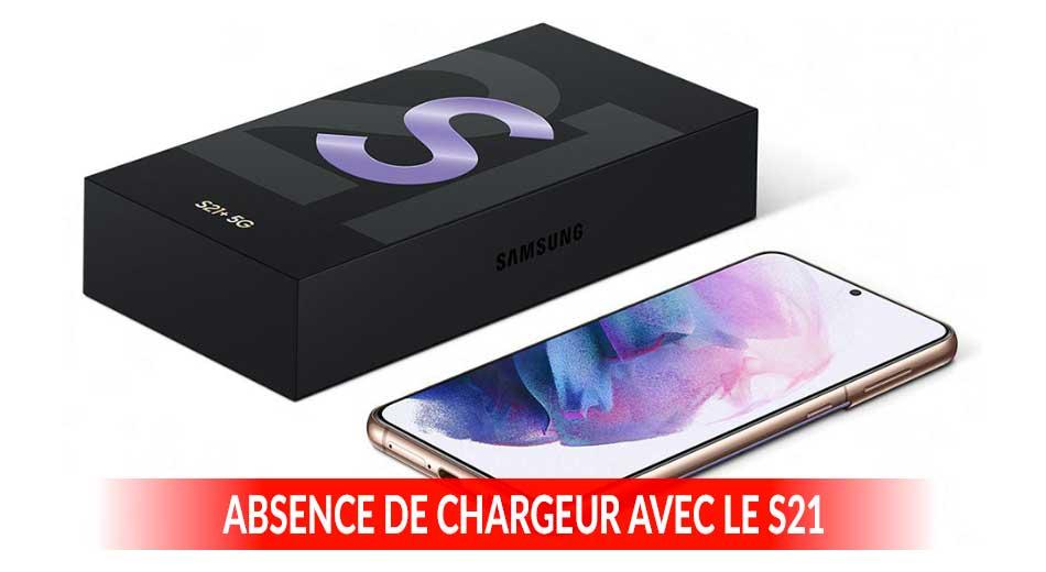 Pas de chargeur dans la boite du nouveau Samsung Galaxy S21, S21+ et S21 Ultra