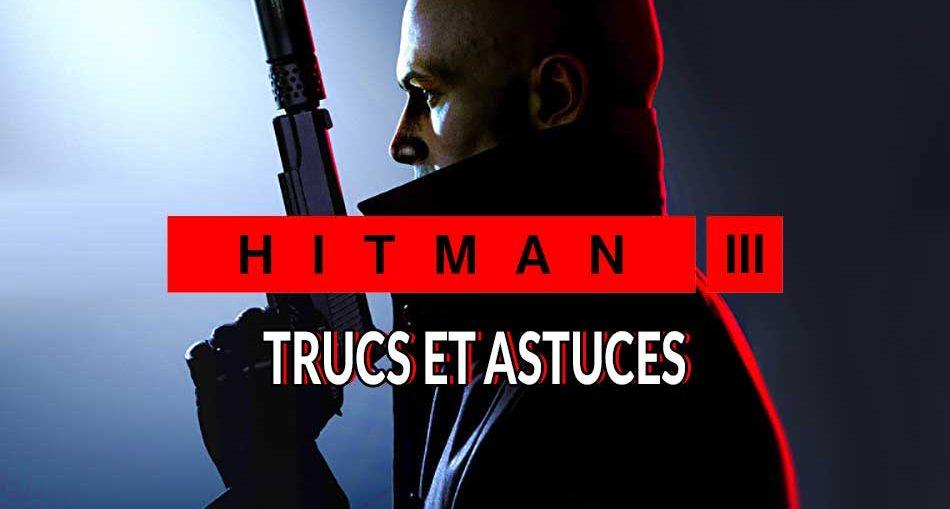 guide-meilleures-astuces-infiltration-hitman-3