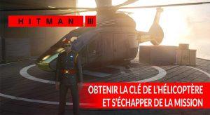 hitman-3-trouver-la-cle-pour-demarrer-l-helicoptere