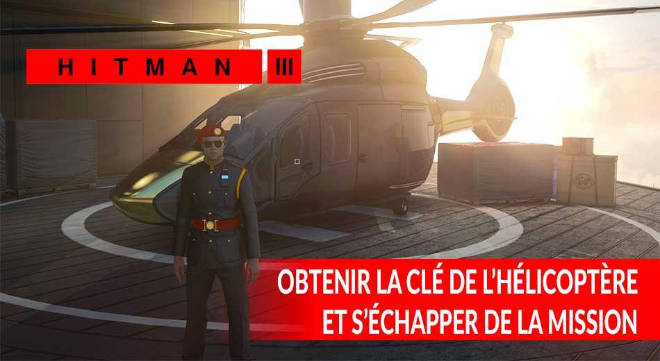Guide Hitman 3 où se trouve la clé de l'hélicoptère et comment s'échapper de Dubai en hélicoptère