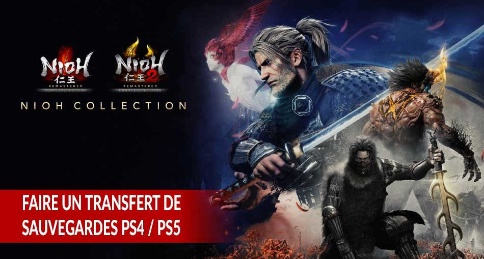 Nioh-collection-PS5-transfert-personnages-sauvegarde-version-PS4