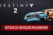 trouver-et-obtenir-le-revolver-legendaire-palindrome-de-destiny-2