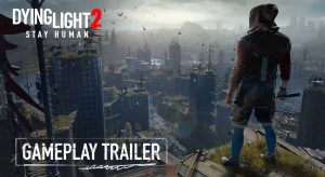 dying-light-2-gameplay-trailer-video