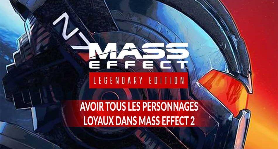 guide-loyaute-mass-effect-2-edition-legendary