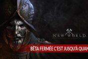 beta-fermee-mmo-new-world-date-de-debut-et-de-fin