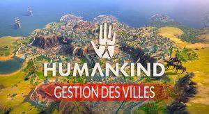 gestion-aggrandir-villes-dans-humankind