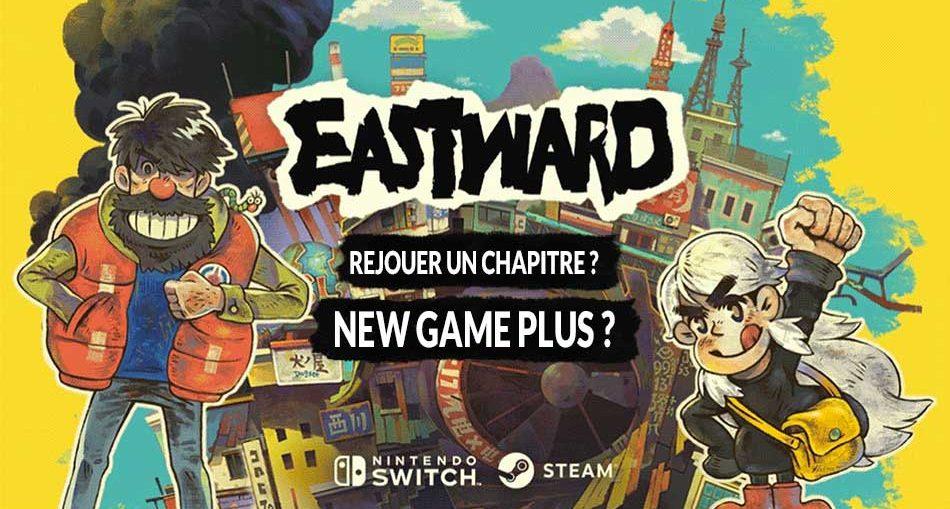 eastward-new-game-plus-rejouer-un-chapitre